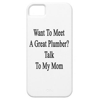 Want To Meet A Great Plumber Talk To My Mom iPhone 5 Covers