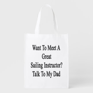 Want To Meet A Great Sailing Instructor Talk To My Grocery Bag