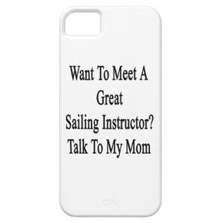 Want To Meet A Great Sailing Instructor Talk To My iPhone SE/5/5s Case