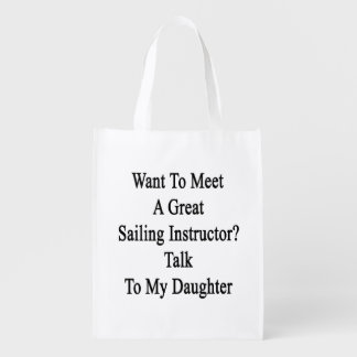 Want To Meet A Great Sailing Instructor Talk To My Reusable Grocery Bag