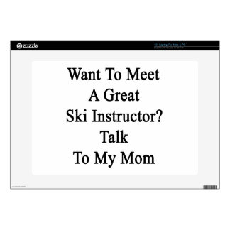 Want To Meet A Great Ski Instructor Talk To My Mom Decal For Laptop
