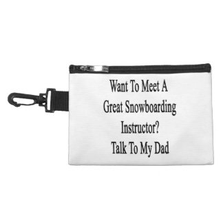 Want To Meet A Great Snowboarding Instructor Talk Accessory Bag