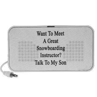 Want To Meet A Great Snowboarding Instructor Talk Mp3 Speaker