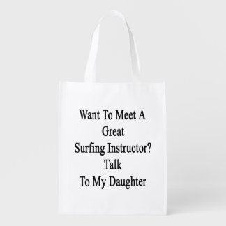 Want To Meet A Great Surfing Instructor Talk To My Grocery Bag