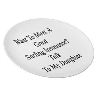 Want To Meet A Great Surfing Instructor Talk To My Melamine Plate