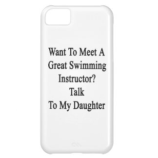 Want To Meet A Great Swimming Instructor Talk To M Cover For iPhone 5C