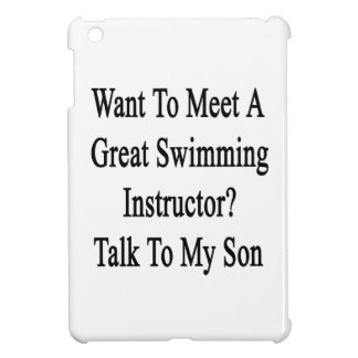 Want To Meet A Great Swimming Instructor Talk To M iPad Mini Cases