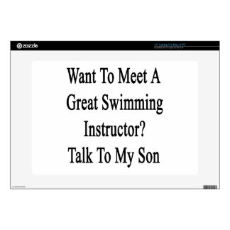 """Want To Meet A Great Swimming Instructor Talk To M Skin For 15"""" Laptop"""