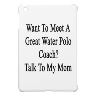 Want To Meet A Great Water Polo Coach Talk To My M Cover For The iPad Mini