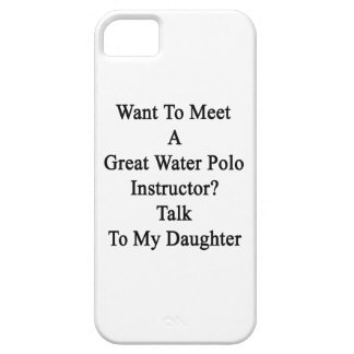 Want To Meet A Great Water Polo Instructor Talk To iPhone 5 Cover