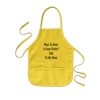 Want To Meet A Great Writer Talk To My Mom Kids' Apron