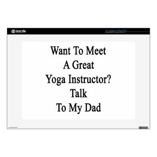 Want To Meet A Great Yoga Instructor Talk To My Da Laptop Decals