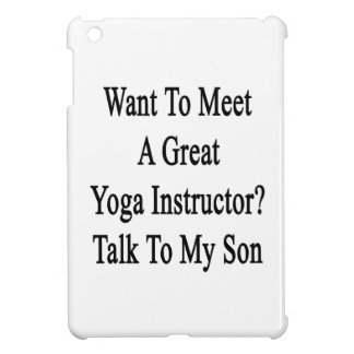 Want To Meet A Great Yoga Instructor Talk To My So iPad Mini Cover
