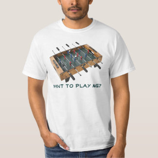 Want To Play Me? T Shirts