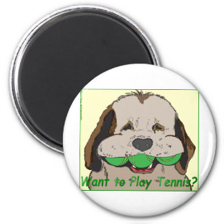 Want to play tennis? magnet