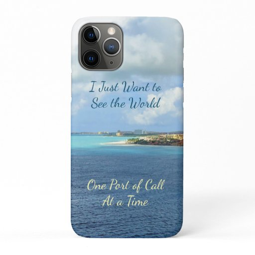 Want to See World Ports Cruising iPhone 11 Pro Case