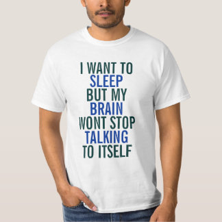 Want to sleep but brain keeps talking Pajama Shirt