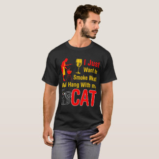 Want To Smoke Meat And Hang With My Cat Tshirt