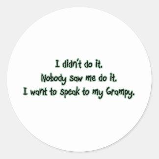 Want to Speak to Grampy Classic Round Sticker