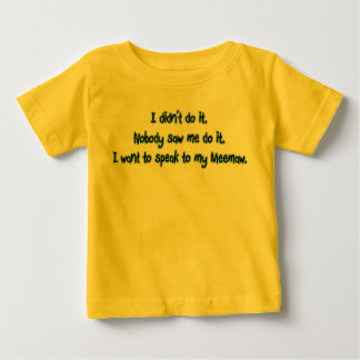 Want to Speak to Meemaw Baby T-Shirt