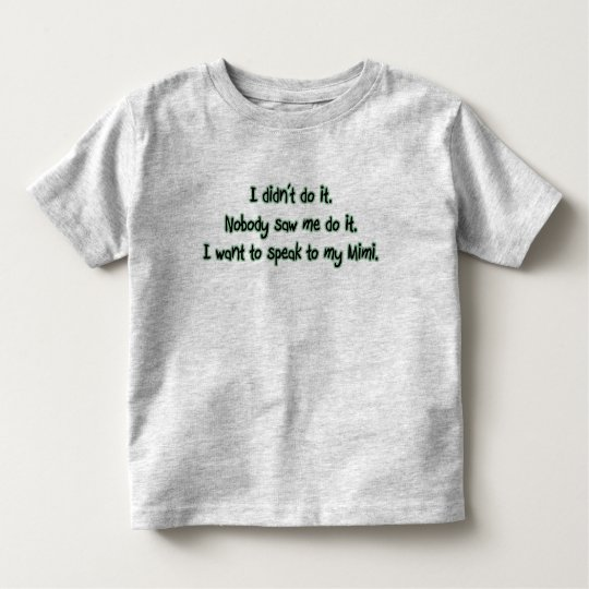 Want to Speak to Mimi Toddler T-shirt