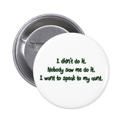 Want to Speak to My Aunt Pinback Buttons