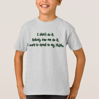 Want to Speak to YiaYia T-Shirt
