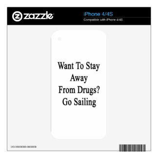Want To Stay Away From Drugs Go Sailing iPhone 4S Skin
