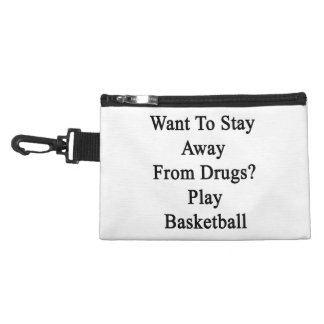 Want To Stay Away From Drugs Play Basketball Accessory Bags