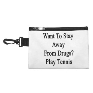 Want To Stay Away From Drugs Play Tennis Accessory Bags