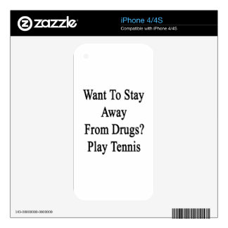Want To Stay Away From Drugs Play Tennis Skin For iPhone 4S