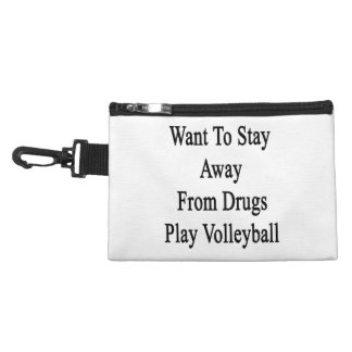 Want To Stay Away From Drugs Play Volleyball Accessory Bags