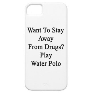 Want To Stay Away From Drugs Play Water Polo iPhone 5 Case