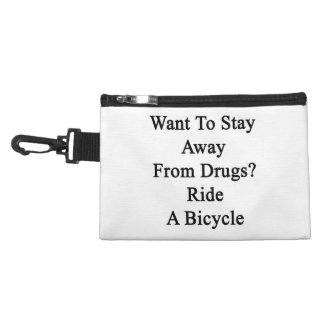 Want To Stay Away From Drugs Ride A Bicycle. Accessory Bag