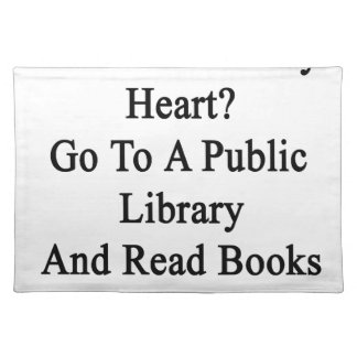 Want To Win My Heart Go To A Public Library And Re Placemat