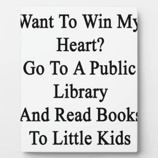 Want To Win My Heart Go To A Public Library And Re Plaque