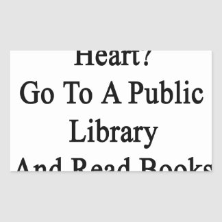 Want To Win My Heart Go To A Public Library And Re Rectangular Sticker