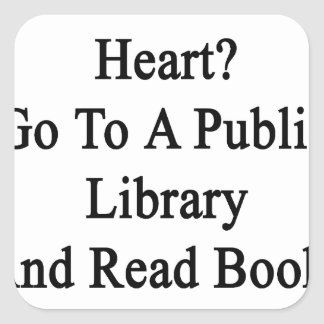 Want To Win My Heart Go To A Public Library And Re Square Sticker