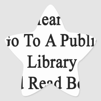 Want To Win My Heart Go To A Public Library And Re Star Sticker