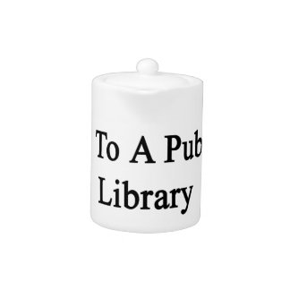 Want To Win My Heart Go To A Public Library And Re Teapot