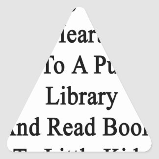 Want To Win My Heart Go To A Public Library And Re Triangle Sticker