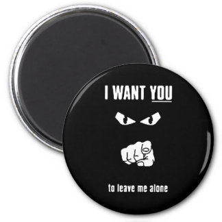 want you leave alone black white cartoon insults 2 inch round magnet