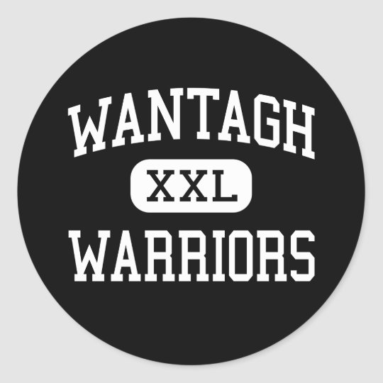 Wantagh - Warriors - High - Wantagh New York Classic Round Sticker