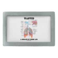 Wanted A Breath Of Fresh Air (Respiratory System) Belt Buckle