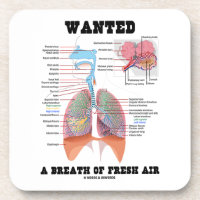 Wanted A Breath Of Fresh Air (Respiratory System) Drink Coaster