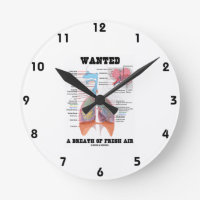 Wanted A Breath Of Fresh Air (Respiratory System) Round Wall Clocks