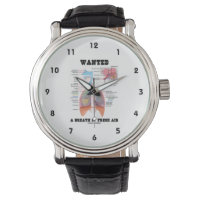 Wanted A Breath Of Fresh Air (Respiratory System) Wrist Watch