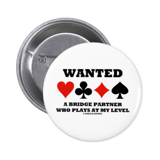 Wanted A Bridge Partner Who Plays At My Level 2 Inch Round Button