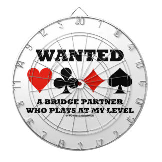 Wanted A Bridge Partner Who Plays At My Level Dartboards