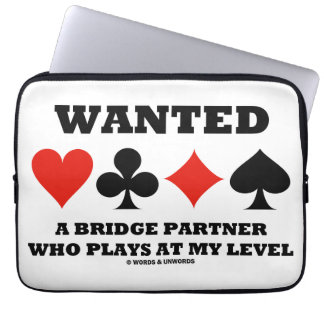 Wanted A Bridge Partner Who Plays At My Level Laptop Sleeve